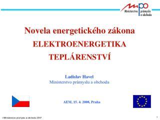 Novela energetického zákona ELEKTROENERGETIKA TEPLÁRENSTVÍ