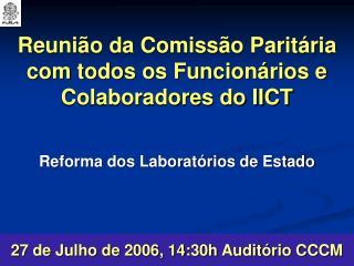Reuni�o da Comiss�o Parit�ria com todos os Funcion�rios e Colaboradores do IICT