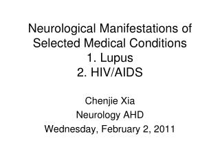 Neurological Manifestations of Selected Medical Conditions 1. Lupus 2. HIV/AIDS