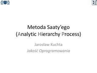 Metoda Saaty'ego ( A nalytic  H ierarchy  P rocess)