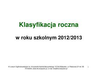 Klasyfikacja roczna w roku szkolnym 2012/2013