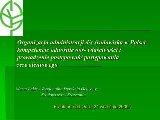 Marta Łakis – Regionalna Dyrekcja Ochrony                          Środowiska w Szczecinie