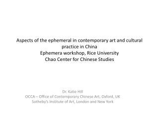 Dr. Katie Hill OCCA – Office of Contemporary Chinese Art, Oxford, UK