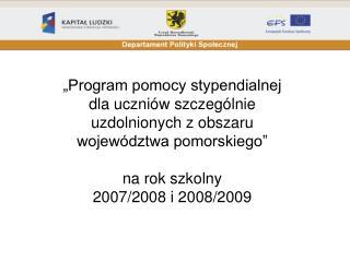 BENEFICJENT / PROJEKTODAWCA Departament Polityki Społecznej Urzędu Marszałkowskiego