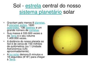 Sol -  estrela  central do nosso  sistema planetário  solar