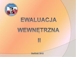 EWALUACJA  WEWNĘTRZNA  II