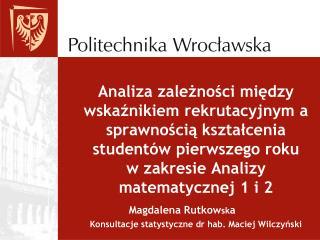 Konsultacje statystyczne dr hab. Maciej Wilczyński