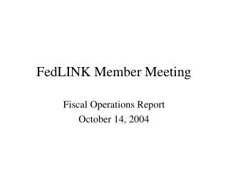 FedLINK Member Meeting
