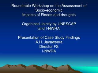 Roundtable Workshop on the Assessment of Socio-economic  Impacts of Floods and droughts
