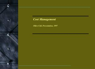 Cost Management Oldco C&L Presentation, 1997