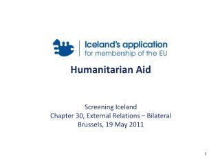 Humanitarian Aid Screening Iceland Chapter 30, External Relations � Bilateral