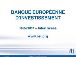 BANQUE EUROP�ENNE D�INVESTISSEMENT 19/04/2007  � InterLyc�es bei