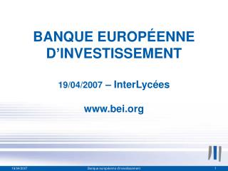 BANQUE EUROPÉENNE D'INVESTISSEMENT 19/04/2007  – InterLycées bei