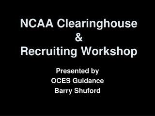 NCAA Clearinghouse & Recruiting Workshop