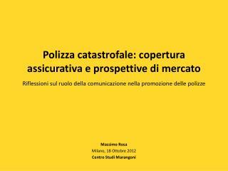 Massimo Rosa Milano, 18 Ottobre 2012 Centro Studi Marangoni