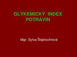 GLYKEMICKÝ  INDEX  POTRAVIN