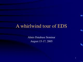 A whirlwind tour of EDS
