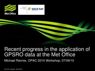 Recent progress in the application of GPSRO data at the Met Office