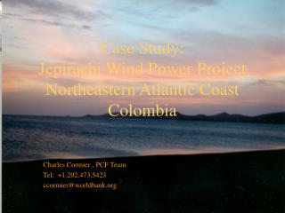 Case Study:   Jepirachi Wind Power Project Northeastern Atlantic Coast Colombia