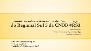 Semin�rio sobre a Assessoria de Comunica��o  do Regional Sul 3 da CNBB #RS3