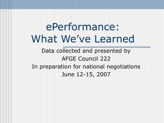 ePerformance:   What We've Learned
