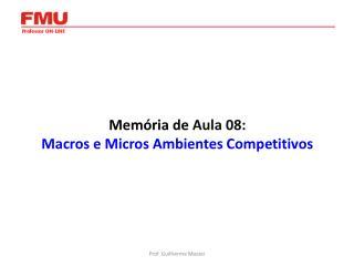 Mem ria de Aula 08:   Macros e Micros Ambientes Competitivos