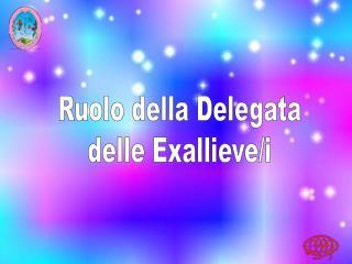 Ruolo della Delegata delle Exallieve/i