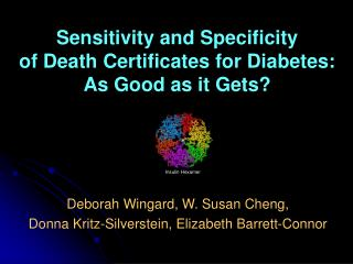 Sensitivity and Specificity  of Death Certificates for Diabetes: As Good as it Gets?