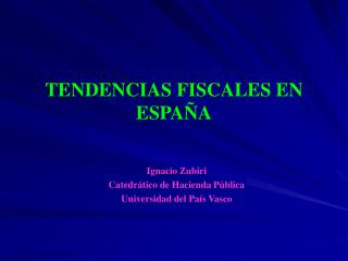 TENDENCIAS FISCALES EN ESPAÑA