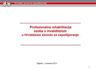 Profesionalna rehabilitacija  osoba s invaliditetom  u Hrvatskom zavodu za zapošljavanje