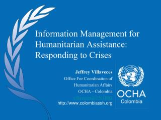 Information Management for Humanitarian Assistance:  Responding to Crises