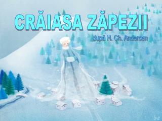 CRĂIASA ZĂPEZII