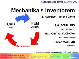 Mechanika s Inventorem 5. Aplikace – tahová úloha