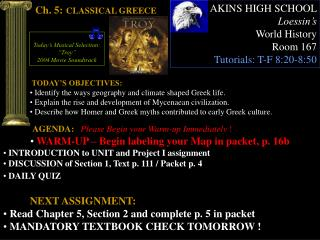 TODAY'S OBJECTIVES:  Identify the ways geography and climate shaped Greek life.