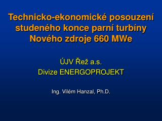 Technicko-ekonomické posouzení studeného konce parní turbíny Nového zdroje 660 MWe