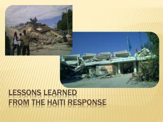 Lessons learned from the hAITI  RESPONSE