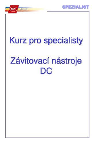 Kurz pro specialisty Závitovací nástroje  DC
