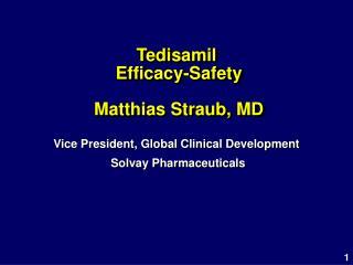 Tedisamil  Efficacy-Safety   Matthias Straub, MD