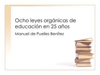 Ocho leyes orgánicas de educación en 25 años