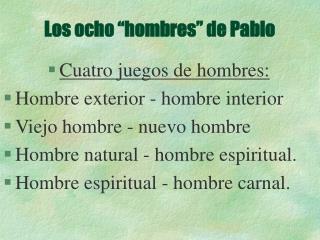 """Los ocho """"hombres"""" de Pablo"""