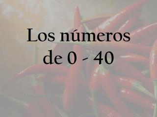 Los  números de 0 - 40