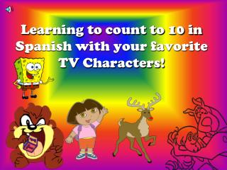 Learning to count to 10 in Spanish with your favorite TV Characters!
