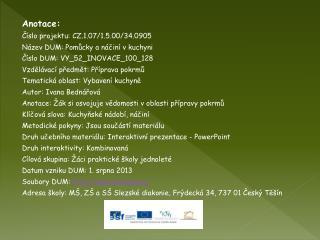 Anotace: Číslo projektu: CZ.1.07/1.5.00/34.0905 Název DUM: Pomůcky a náčiní v kuchyni
