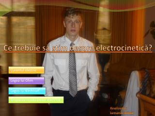 Ce trebuie să  știm  despre electrocinetică?