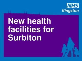 New health facilities for Surbiton