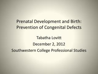 Prenatal Development and Birth: Prevention of Congenital Defects