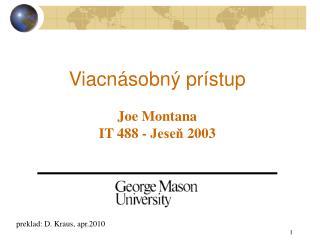 Viacnásobný prístup Joe Montana IT 488 -  Jeseň  2003