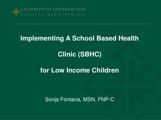 Implementing A School Based Health  Clinic (SBHC) for Low Income Children