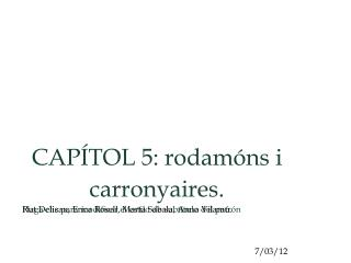 CAPÍTOL 5: rodamóns i carronyaires.