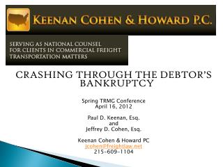 CRASHING THROUGH THE DEBTOR'S BANKRUPTCY Spring TRMG Conference  April  16,  2012